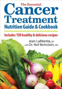 The Essential Cancer Treatment Nutrition Guide & Cookbook