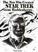 The Man who Created Star Trek  Gene Roddenberry