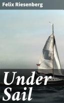 Under Sail [Pdf/ePub] eBook