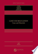 Land Use Regulation  : Cases and Materials