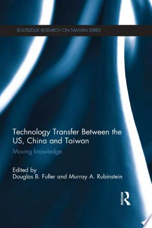 Download Technology Transfer Between the US, China and Taiwan Free PDF Books - Free PDF