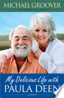 """My Delicious Life with Paula Deen"" by Michael Groover, Sherry Suib Cohen"