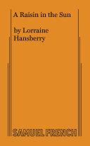 Lorraine Hansberry s A Raisin in the Sun