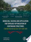 Modeling  Solving and Application for Topology Optimization of Continuum Structures  ICM Method Based on Step Function Book