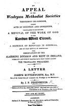 An Appeal to the Wesleyan Methodist Societies     against acts of injustice and oppression  calculated to extinguish a revival of the work of God in the London West Circuit  Also a defence of Revivals in general  and of that Revival in particular  etc