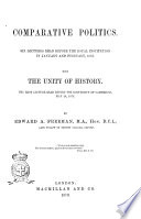 Comparative Politics Six Lectures Read Before The Royal Institution In January And February 1873 By Edward A Freeman