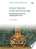 Science Libraries in the Self Service Age Book