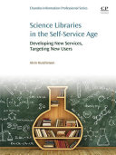 Science Libraries in the Self Service Age