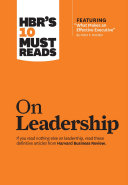 HBR's 10 Must Reads on Leadership (with featured article ?What Makes an Effective Executive,? by Peter F. Drucker)