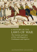 A History of the Laws of War: Volume 1: The Customs and Laws of War ...