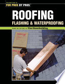 """Roofing, Flashing, and Waterproofing"" by Taunton Press"