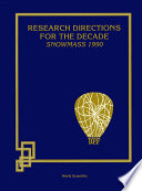 Research Directions For The Decade (Snowmass 1990) - Proceedings Of The 1990 Summer Study On High Energy Physics Pdf/ePub eBook