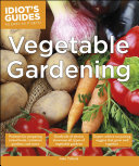 Idiot's Guides: Vegetable Gardening