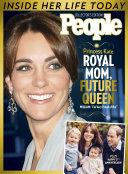 PEOPLE Princess Kate: Royal Mom, Future Queen Pdf/ePub eBook
