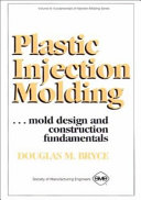 Plastic Injection Molding  Mold Design and Construction Fundamentals Book