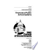 1982 Census Of Governments Governmental Finances No 1 Finances Of Public School Systems No 2 Finances Of Special Districts No 3 Finances Of County Governments No 4 Finances Of Municipal And Township Governments No 5 Compendium Of Government Finances