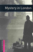 Oxford Bookworms Library: Starter: Mystery in London