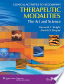 Clinical Activities to Accompany Therapeutic Modalities, the Art and Science