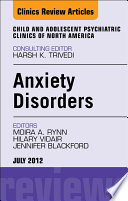Anxiety Disorders  An Issue of Child and Adolescent Psychiatric Clinics of North America