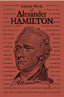 Selected Works of Alexander Hamilton ebook