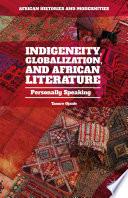 Indigeneity  Globalization  and African Literature