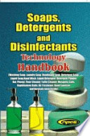 Soaps, Detergents and Disinfectants Technology Handbook- 2nd Revised edition (Washing Soap, Laundry Soap, Handmade Soap, Detergent Soap, Liquid Soap , Hand Wash, Liquid Detergent, Detergent Powder , Bar, Phenyl, Floor Cleaner, Toilet Cleaner, Mosquito Coils, Naphthalene Balls, Air Freshener, Hand Sanitizer and Aerosols Insecticide)