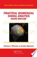 Practical Biomedical Signal Analysis Using MATLAB