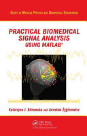 Practical Biomedical Signal Analysis Using MATLAB®