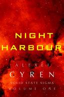 Night Harbour   Sci fi novel space opera adventure inspired by Mass Effect  Star Wars  Judge Dredd  Blade Runner