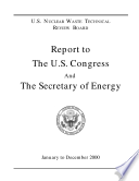 U S Nuclear Waste Technical Review Board Report To The U S Congress And The Secretary Of Energy January To December 2000 Book PDF