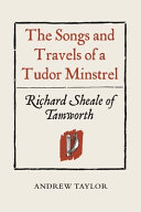 The Songs and Travels of a Tudor Minstrel
