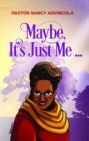 Maybe, It's Just Me... Pdf/ePub eBook