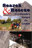 Search and Rescue in Colorado s Sangre de Cristos