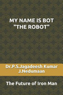 My Name Is Bot  the Robot
