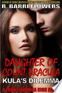 Daughter of Count Dracula  Kula s Dilemma