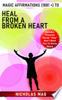Magic Affirmations 1881 To Heal From A Broken Heart