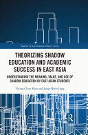 Theorizing Shadow Education and Academic Success in East Asia