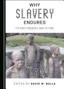Why Slavery Endures