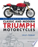 """The Complete Book of Classic and Modern Triumph Motorcycles 1937-Today"" by Ian Falloon"