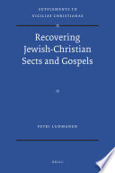 Recovering Jewish Christian Sects And Gospels