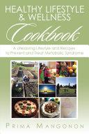 Healthy Lifestyle & Wellness Cookbook
