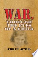 War Through The Eyes Of A Child Book PDF