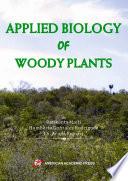 APPLIED BIOLOGY OF WOODY PLANTS