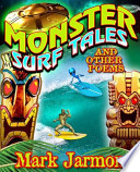 Monster Surf Tales and Other Poems