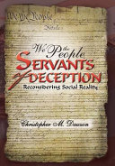 We the People, Servants of Deception