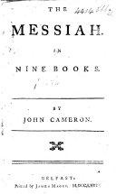 The Messiah. In Nine Books
