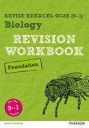 Revise Edexcel GCSE (9-1) Biology Foundation Revision Workbook