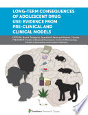 Long Term Consequences of Adolescent Drug Use  Evidence from Pre Clinical and Clinical Models