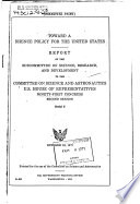 Toward a Science Policy for the United States, Report of the Subcommittee on Science, Research, and Development to the ... October 15, 1970