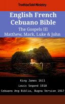 English French Cebuano Bible - The Gospels III - Matthew, Mark, Luke & John